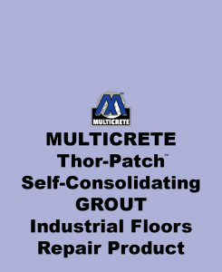 Multicrete Thor-Patch™ Self-Consolidating Grout